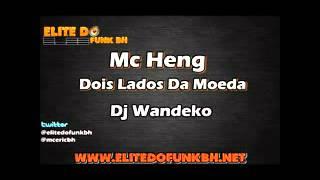 Mc Heng Dois Lados Da Moeda Dj Wandeko Elite Do Funk BH