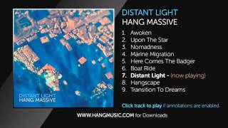 07 Hang Massive - Distant Light ( audio only )