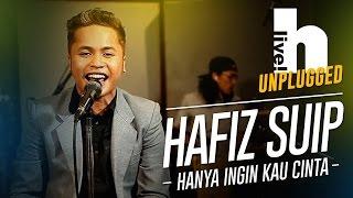 #Hlive Unplugged: Hafiz Suip | Hanya Ingin Kau Cinta