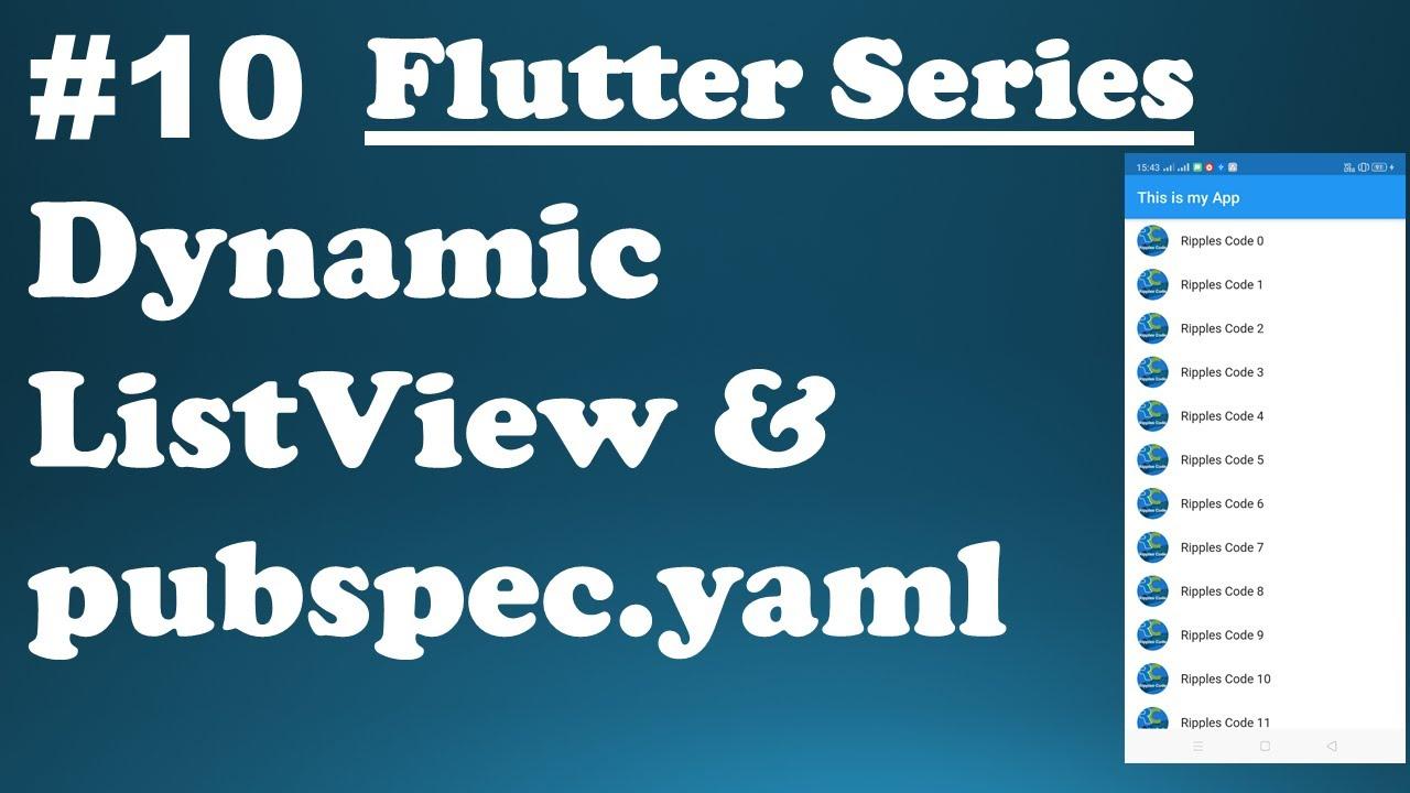 Exploring Flutter Widgets || Flutter Dynamic List View & pubspec.yaml file #10