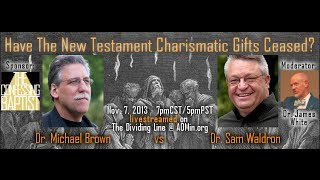 Debate: Have the New Testament Charismatic Gifts Ceased?
