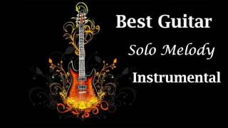 Best Guitar Solo Melody Rock Guitar Instrumental