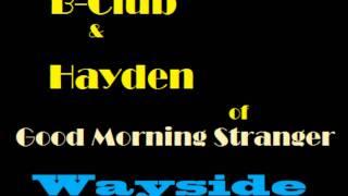 B-Club - Wayside feat. Hayden of Good Morning Stranger