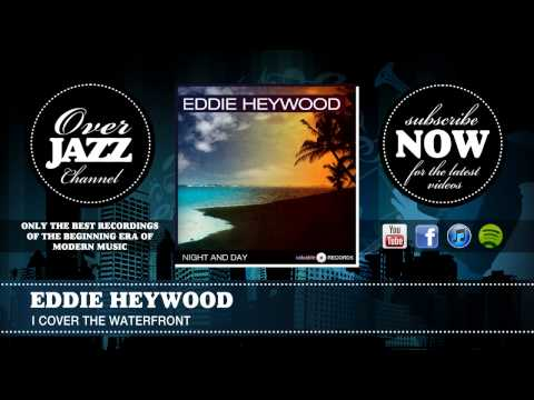Eddie Heywood - I cover the waterfront (1944)