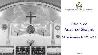 Ofício Eclético de Ação de Graças do dia 07 de fevereiro de 2021 - D.C.