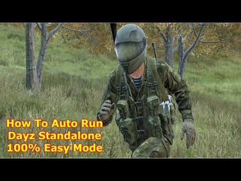 "How to Auto Run DayZ Standalone ""Easy Mode"""