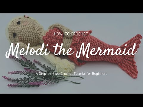 How to Crochet a Mermaid for Beginners - Full Tutorial (step-by-step)