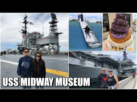 SAN DIEGO DAY 2 | USS MIDWAY MUSEUM + WATERFRONT PARK - May 12, 2018