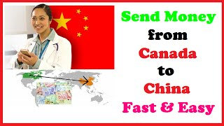 Send Money from Canada to China Fast & Easy