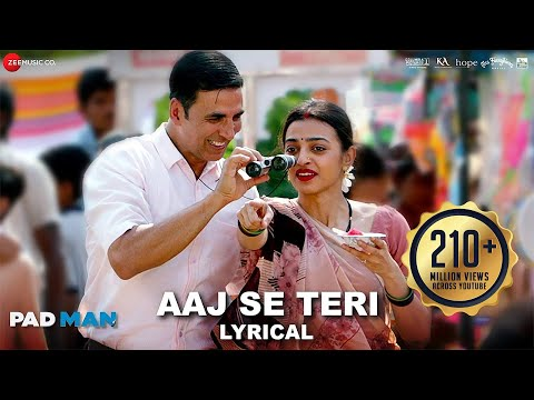 Aaj Se Teri - Lyrical | Padman | Akshay Kumar & Radhika Apte | Arijit Singh | Amit Trivedi