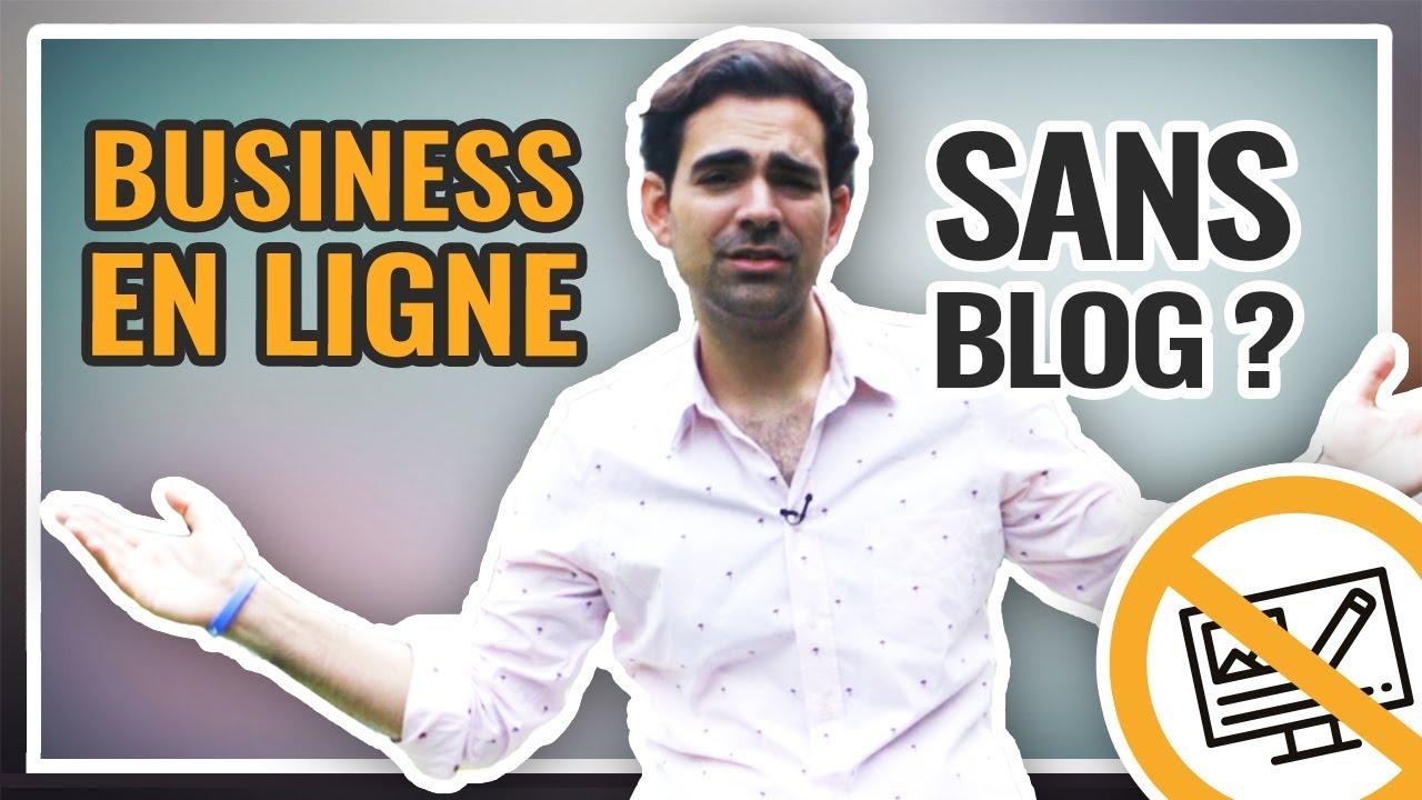 ???? Comment faire du business en ligne SANS Blog ?