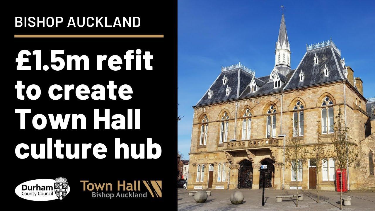 Bishop Auckland Town Hall | £1 5 million refurbishment to create culture hub