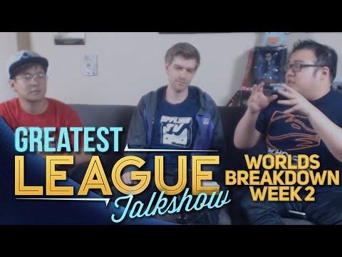 Greatest League Talkshow (GLT) - Worlds Breakdown Week 2