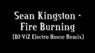 Sean Kingston - Fire Burning - DJ ViZ Electro House REMIX