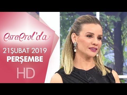 Esra Erol'da 21 Şubat 2019 | Perşembe