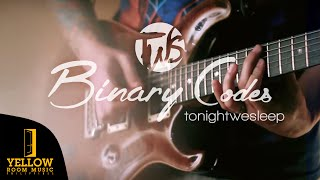 Tonight We Sleep - Binary Codes (Official Music Video)