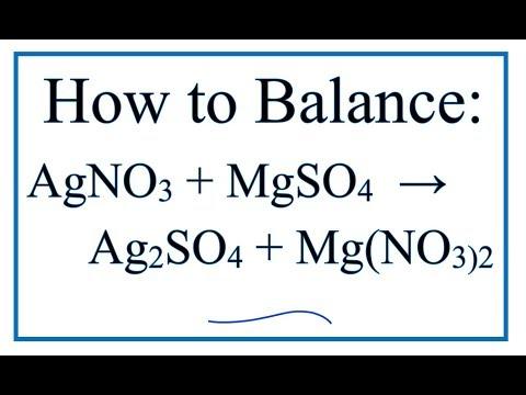 How To Balance AgNO3 + MgSO4 = Ag2SO4 + Mg(NO3)2