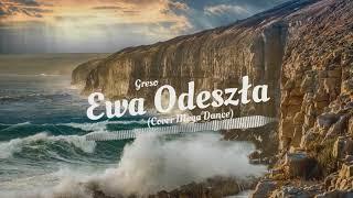 Greso - Ewa Odeszła (Cover Mega Dance)