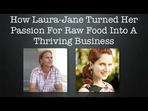 How Laura-Jane Built a Passion Business Around Raw Food (Episode #10)