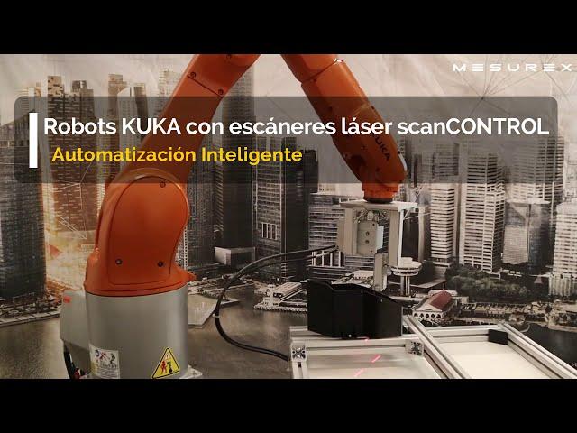 Robots KUKA con escáneres láser scanCONTROL   Automatización Inteligente