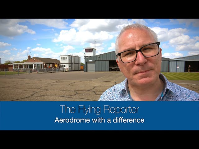 An aerodrome with a difference - The Flying Reporter
