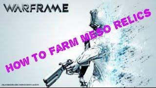 Warframe - How to easily farm Meso Relics!