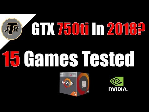 GTX 750ti 15 Games Tested In 2018