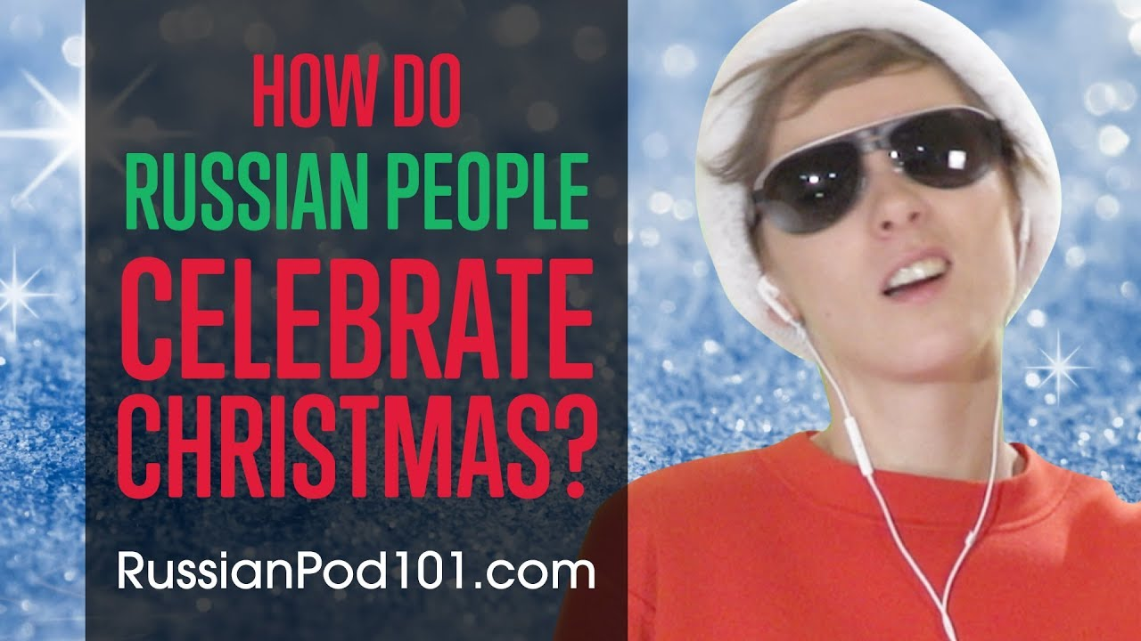 How do Russian People Celebrate Christmas?