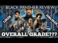 BLACK PANTHER MOVIE REVIEW || LIKES, DISLIKE AND OVERALL GRADE
