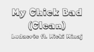 My Chick Bad (Clean Version) Ludacris Feat. Nicki Minaj