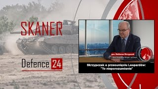 SKANER Defence24: Gen. Skrzypczak o przesunięciu Leopardów: