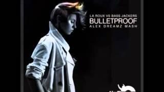 La Roux vs Bassjackers - Bulletproof(Alex Dreamz Mashup)