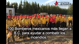 Bomberos mexicanos llegan a La Columbia Britanica a medida que aumenta el número de evacuados.