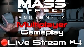 Come Play: Mass Effect Andromeda Multiplayer Stream #4