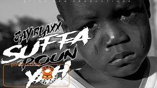 Jay Blaxx - Suffa Roun Yah - February 2018
