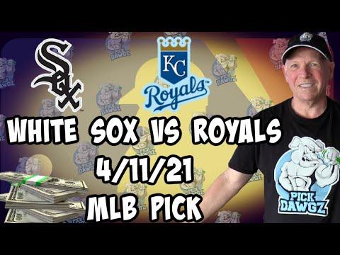 Chicago White Sox vs Kansas City Royals 4/11/21 MLB Pick and Prediction MLB Tips Betting Pick