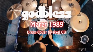 Download God Bless - Maret 1989 ( Axel CB Drum Cover ) Happy 47th Birthday GOD BLESS!