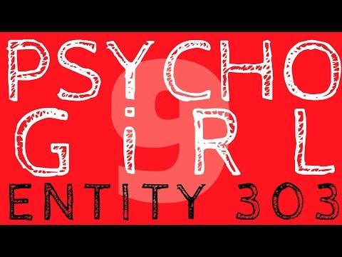 PSYCHO GiRL 9 LYRICS VIDEO | Entity 303