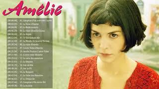 Amélie Poulain Soundtrack ♫  Fabuleux Destin dAmélie Poulain OST ♫  Full Movies Theme Album YouTube Videos