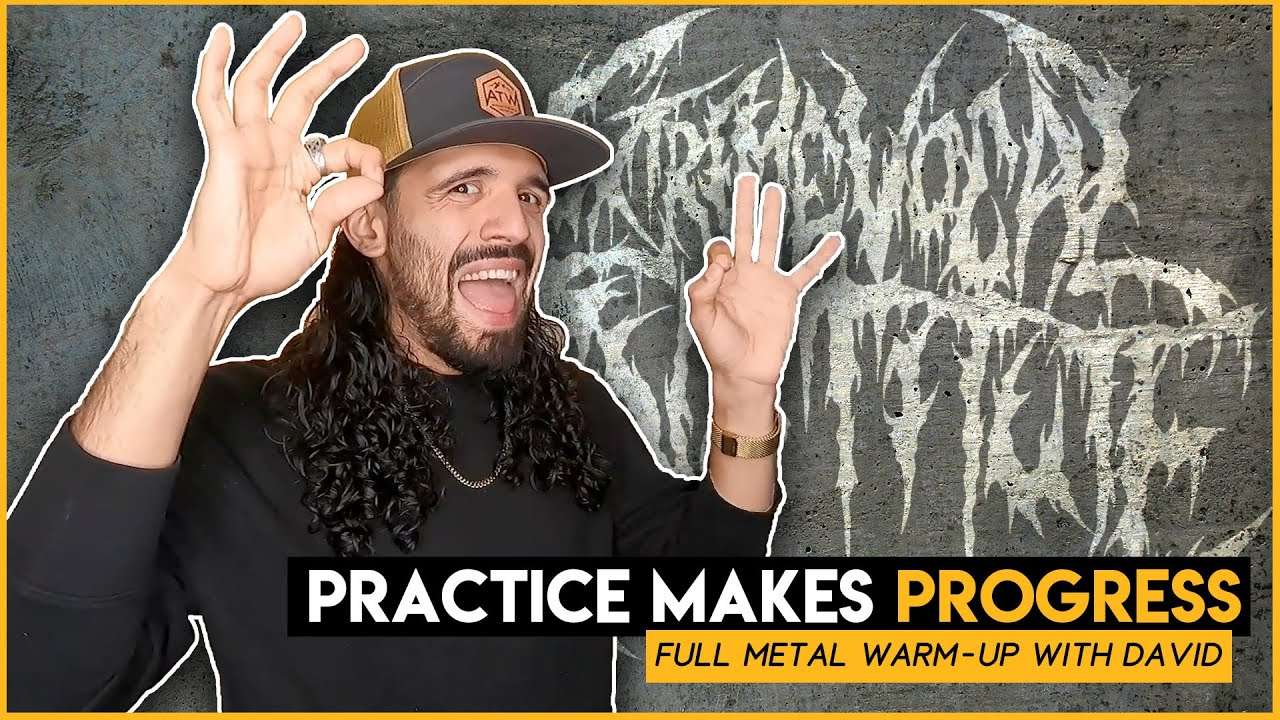 YouTube: Practice makes progress, David's full metal warm-up