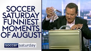 Soccer Saturday's Funniest Moments   August 2018