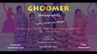 GHOOMER- Padmaavat ||