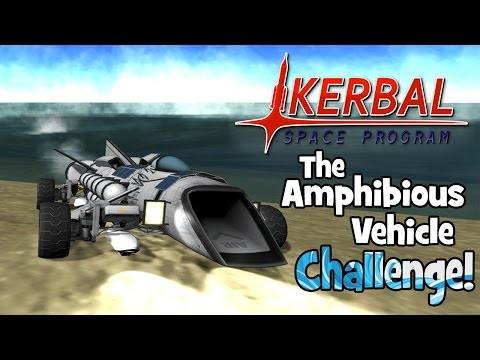 Kerbal Space Program! | The Amphibious Vehicle Challenge! |