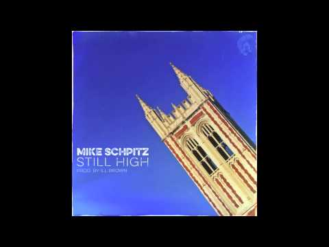 """Mike Schpitz featuring Briana """"Still High"""" produced by Ill Brown"""