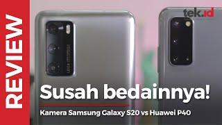 Perbandingan kamera Samsung Galaxy S20 vs Huawei P40