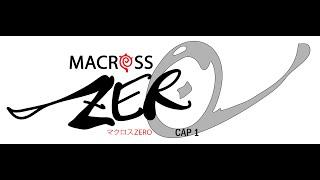 Macross Zero  ( Cap I )