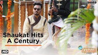 Karwaan | Shaukat Hits A Century | Irrfan | Dulquer Salmaan | Mithila Palkar | 3rd August 2018