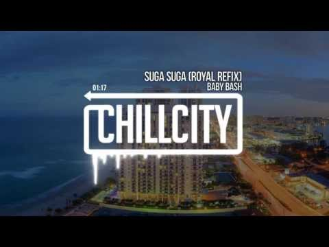 Baby Bash - Suga Suga (Royal Refix)