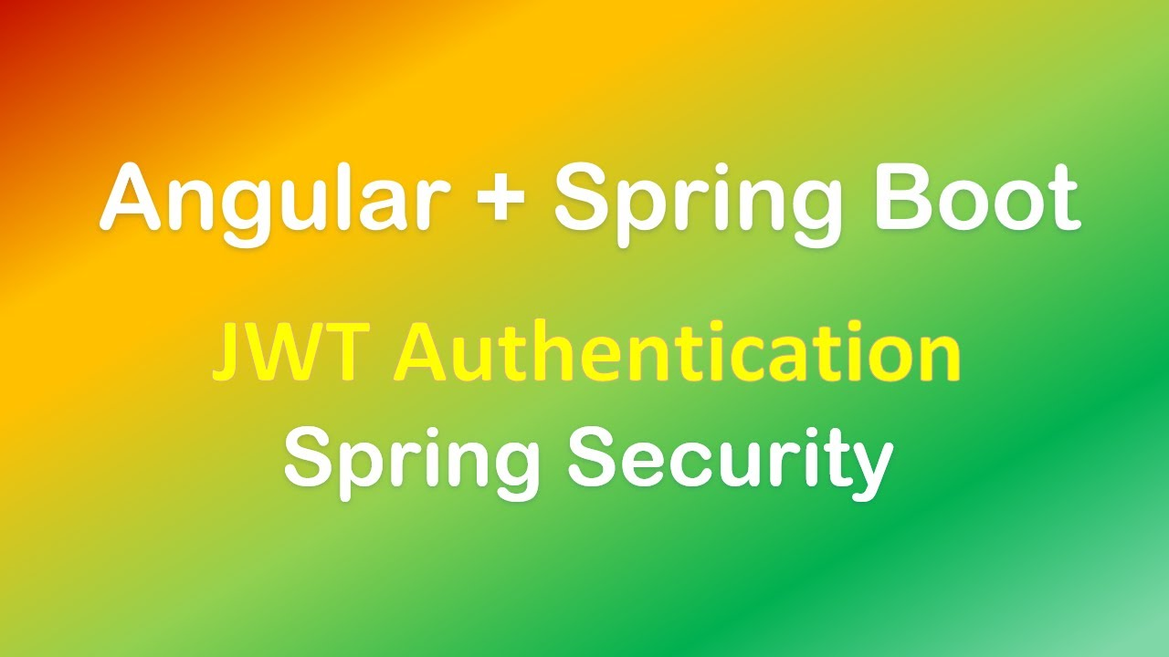 Angular 8 + Spring Boot: JWT Authentication with Spring Security example
