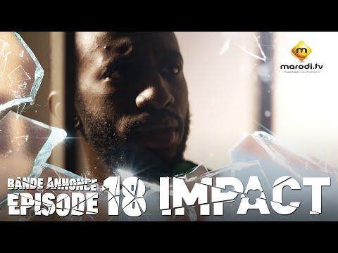 Série - Impact - Episode 18 - Bande annonce - VOSTFR